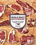 img - for Whole Beast Butchery: The Complete Visual Guide to Beef, Lamb, and Pork book / textbook / text book