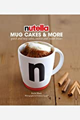 Nutella Mug Cakes and More Kindle Edition