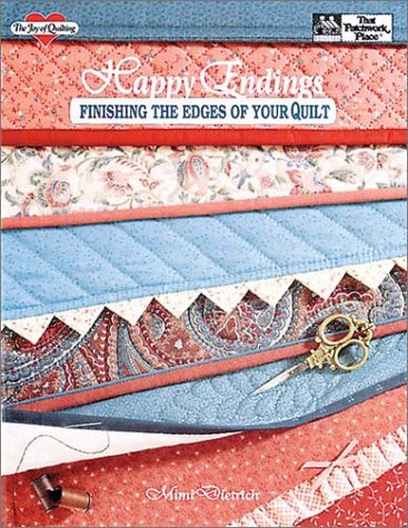 Happy Endings : Finishing the Edges of Your Quilt ()