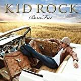 Born Free by Kid Rock (2010) Audio CD
