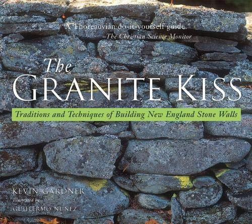 The Granite Kiss: Traditions and Techniques of Building New England Stone -