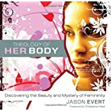 Theology of His Body/Theology of Her Body: Discovering the Strength & Mission of Masculinity/Discovering the Beauty and Mystery of Femininity