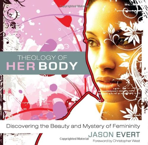 Theology of His Body / Theology of Her Body: Discovering the Strength and Mission of Masculinity/Discovering the Beauty and Mystery of Femininity