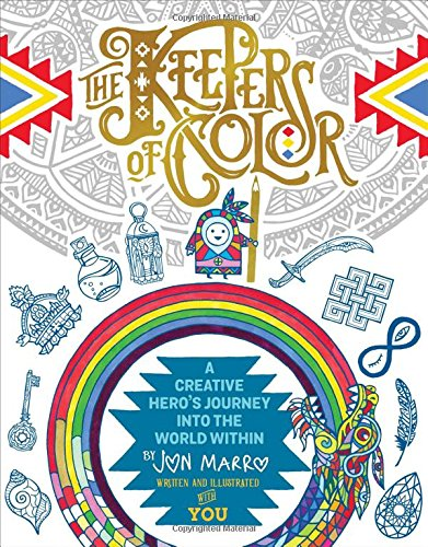 The Keepers of Color: A Creative Hero's Journey into the World Within [Marro, Jon] (Tapa Blanda)