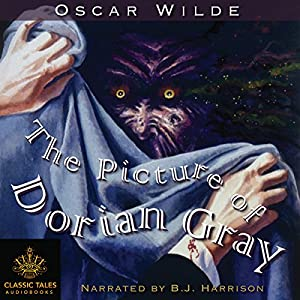 The Picture of Dorian Gray [Classic Tales Edition] Audiobook