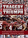 img - for Tragedy To Triumph - Alabama 2011 National Champions by Birmingham News - Huntsville Times - Mobile Press Register (2012-01-10) book / textbook / text book