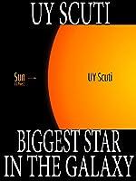 UY Scuti - Biggest Star In Our Galaxy