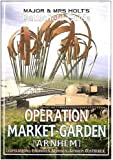 Major and Mrs.Holt's Battlefield Guide Operation Market Garden