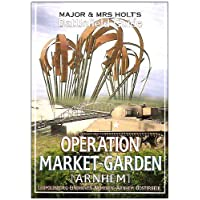 Major and Mrs.Holt's Battlefield Guide Operation Market Garden