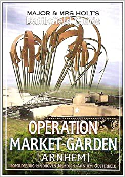 Book Major and Mrs.Holt's Battlefield Guide Operation Market Garden