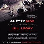 Ghettoside: A True Story of Murder in America | Jill Leovy