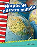 Mapas de nuestro mundo (Mapping Our World) (Spanish Version) (Social Studies Readers : Content and Literacy) (Spanish Edition)