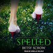 Spelled: Storymakers Series, Book 1 | Betsy Schow