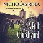 A Full Churchyard   Nicholas Rhea