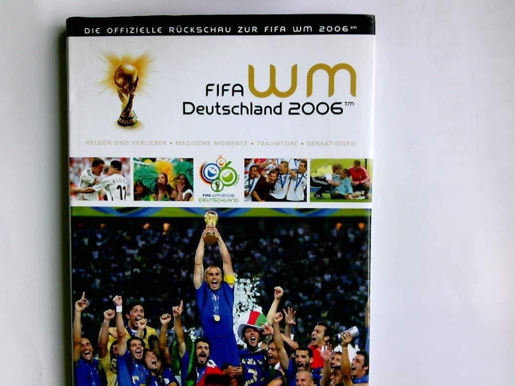 Fifa Wm Deutschland 2006 Die Offizielle Ruckschau Zur Fifa