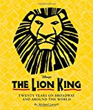 img - for The Lion King (Celebrating The Lion King's 20th Anniversary on Broadway): Twenty Years on Broadway and Around the World (A Disney Theatrical Souvenir Book) book / textbook / text book