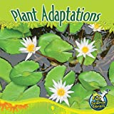 Plant Adaptations (My Science Library, Levels 1-2)