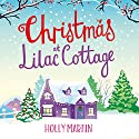 Christmas at Lilac Cottage: White Cliff Bay, Volume 1 Audiobook by Holly Martin Narrated by Emma Newman