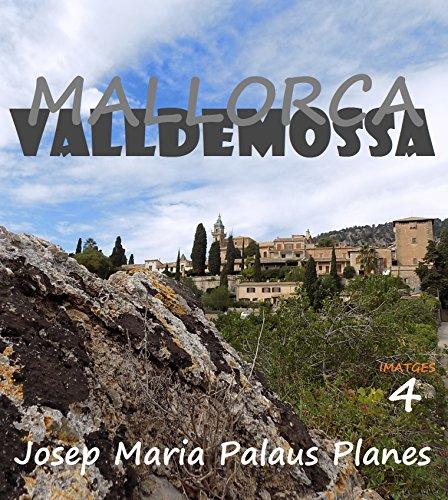 Descargar Libro Mallorca: Valldemossa [4] [cat] Josep Maria Palaus Planes