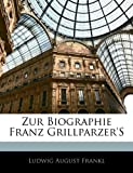 Zur Biographie Franz Grillparzer's, Ludwig August Frankl, 1141198401