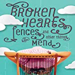Broken Hearts, Fences, and Other Things to Mend | Katie Finn