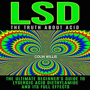 LSD: The Truth About Acid Hörbuch