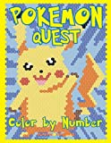 POKEMON QUEST Color by Number: Activity Puzzle Coloring Book for Children and Adults (Quest Coloring Books, Band 2)