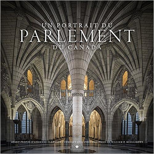 Un portrait du Parlement du Canada (French Edition)