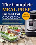 kosher crock pot cookbook - The Complete Meal Prep Instant Pot Cookbook: Quick, Easy and Delicious Electric Pressure Cooker Recipes for Healthy Meals