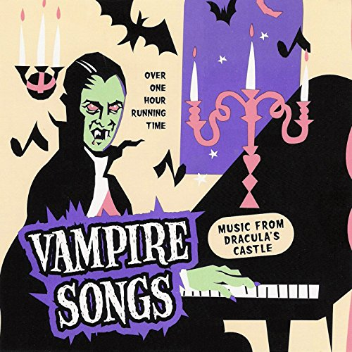 Vampire Songs - Halloween Music From Dracula's Castle -