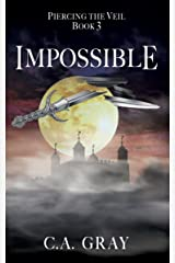 Impossible (Piercing the Veil Book 3) Kindle Edition