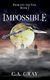 Impossible (Piercing the Veil Book 3)