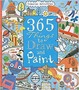 365 Things To Draw And Paint Activity Books Fiona Watt