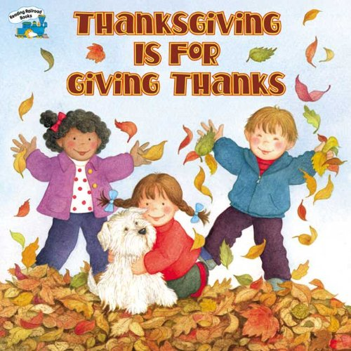 Download Thanksgiving Is For Giving Thanks (Turtleback School & Library Binding Edition) (Reading Railroad Books) pdf epub