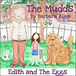 Edith and the Eggs: The Mudds | Barbara Allen