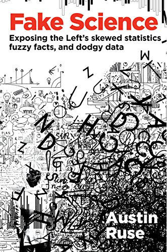 Fake Science: Exposing the Left's Skewed Statistics, Fuzzy Facts, and Dodgy Data cover