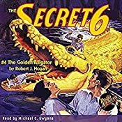 The Secret 6 #4: The Golden Alligator | Robert J. Hogan