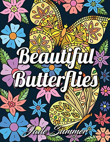 Read Online Beautiful Butterflies: An Adult Coloring Book with Fun Butterfly Scenes, Easy Mandala Patterns, and Relaxing Flower Designs (Butterfly Gifts for Relaxation) PDF
