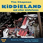 Kiddieland and Other Misfortunes | Tim Chapman
