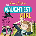 The Naughtiest Girl Saves The Day: The Naughtiest Girl, Book 7 | Anne Digby