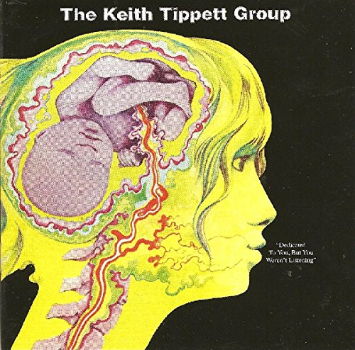Keith Tippett Group Dedicated To You But You Werent Listening