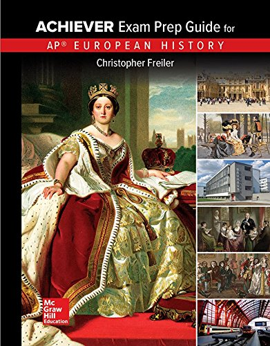 Freiler, AP Achiever Exam Prep Guide European History, © 2017, 2e, Student Edition (A/P EUROPEAN HISTORY)
