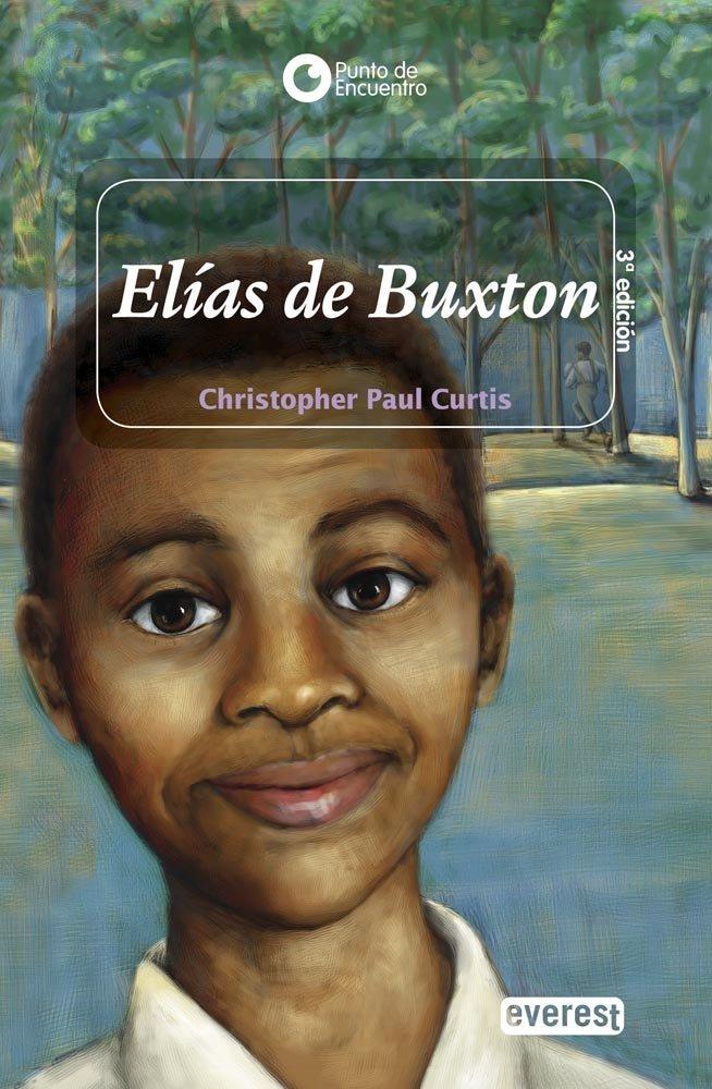 Elias de Buxton/ Elijah of Buxton (Punto de Encuentro (Editorial Everest)) (Spanish Edition)