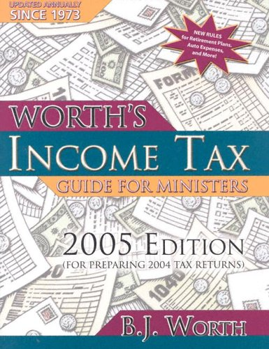 Read Online Worth's Income Tax Guide for Ministers 2005: (For 2004 Tax Year) pdf epub