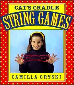 Cat\u0027s Cradle, Owl\u0027s Eyes A Book of String Games Camilla
