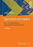 Operationsverstärker: Lehr- und Arbeitsbuch zu angewandten Grundschaltungen