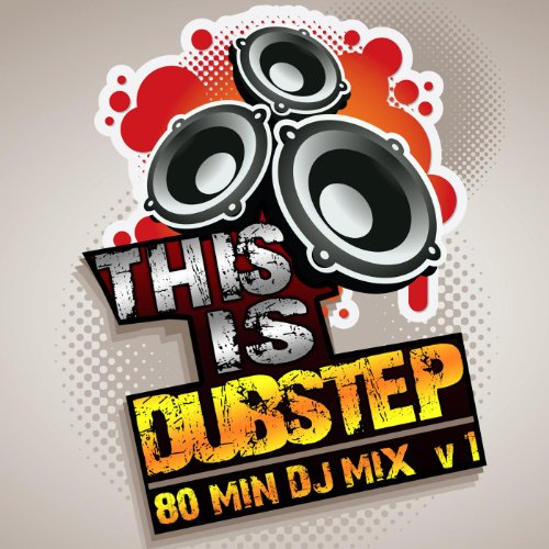 This Is Dubstep V.1 Best of Top Electronic Dance Hits, Dub Brostep, Electrostep, Reggae Psystep, Chillstep, Rave Music DJ Mix