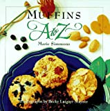 Muffins A to Z (The A to Z Cookbook Series)
