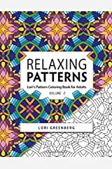 Relaxing Patterns (Lori's Pattern Coloring Book for Adults) (Volume 2) Paperback