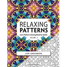 Relaxing Patterns (Lori's Pattern Coloring Book for Adults) (Volume 2)